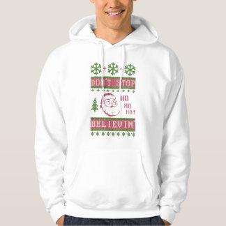 Moleton Com Capuz Não pare de acreditar o Natal feio do papai noel