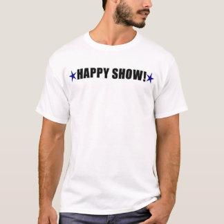 Mostra feliz! tshirt