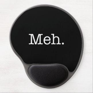 Mouse Pad De Gel Citações do calão de Meh - refrigere o modelo das