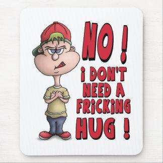 Mouse pads engraçada: Nenhuns abraços