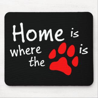 Mousepad A casa é o lugar onde o impressão da pata está