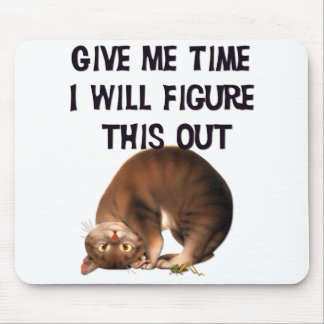 Mousepad Dê-me o tempo - gatinho de cabeça para baixo