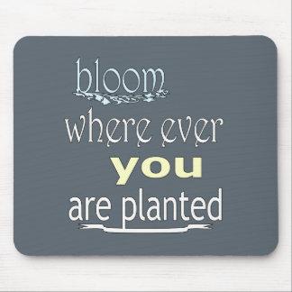 Mousepad Flor onde você é plantado nunca