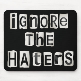 Mousepad Ignore os haters.