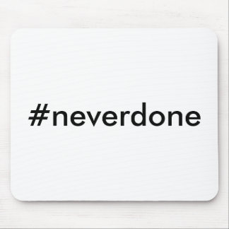 Mousepad #neverdone