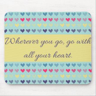 Mousepad Onde quer que você vai, vá com seu coração