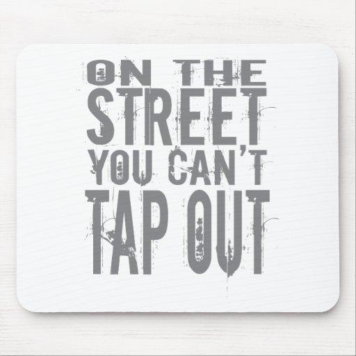 Na rua você não pode bater para fora mousepad