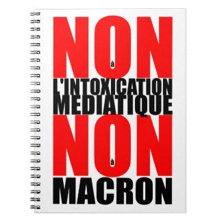 Não à MACRON Noteb do l'INTOXICATION MEDIATIQUE do Cadernos