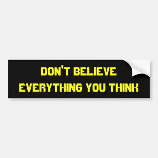 Não acredite que tudo que você pensa adesivos