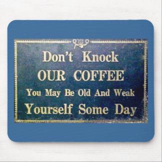 Não bata nosso café - Signage do vintage Mouse Pad