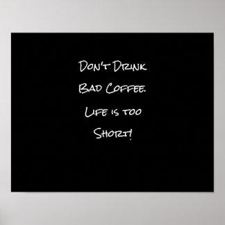 Não beba preto e branco engraçado do café mau poster
