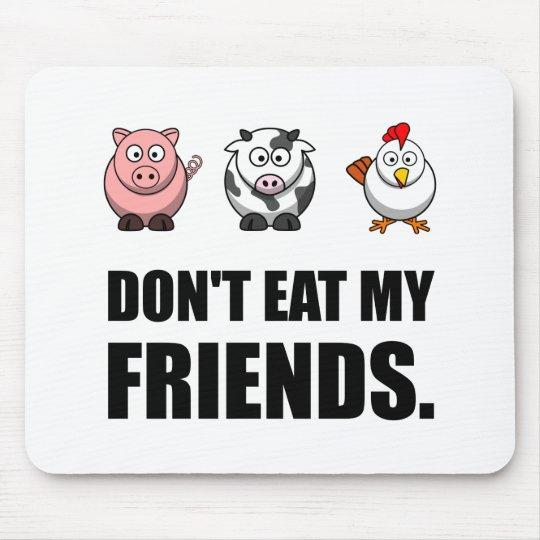 Não coma meus amigos mouse pad