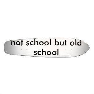 não escola mas velha escola skate