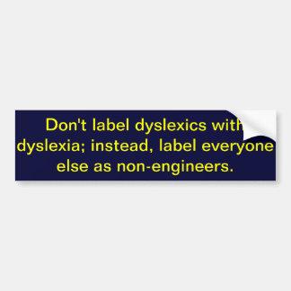 Não etiquete dyslexics com dislexia adesivo para carro