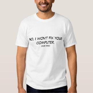 Não, eu não fixarei seu computador tshirts
