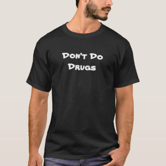 Não faça drogas t-shirt