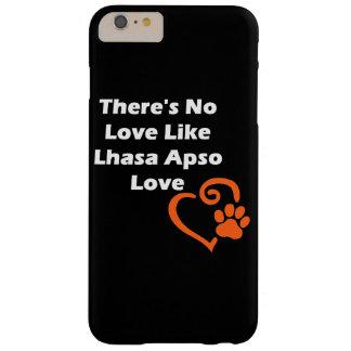 Não há nenhum amor como o amor de Lhasa Apso Capa Barely There Para iPhone 6 Plus