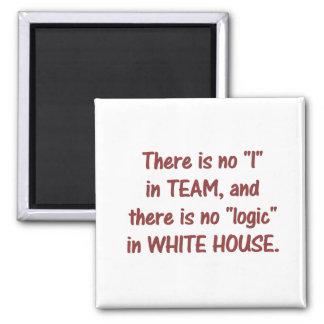 Não há nenhuma lógica na casa branca 2 ímã quadrado