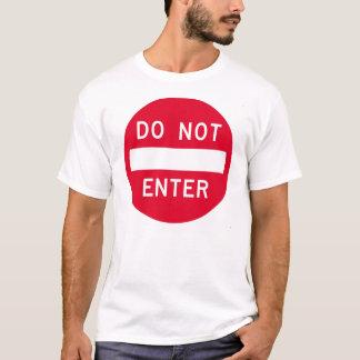 Não incorpore nenhum sinal de estrada proibido camiseta