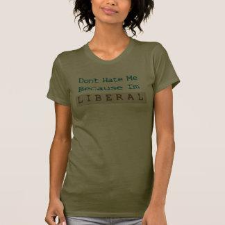 Não me deie porque eu sou liberal tshirts