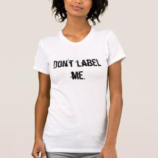 Não me etiquete tshirts