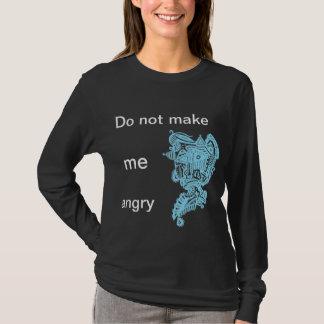 Não me faça irritado t-shirt