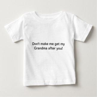 Não me faça obter minha avó depois que você camisa