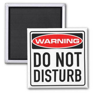 Não perturbe o sinal de estrada de advertência ímã quadrado