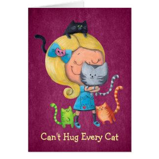 Não pode abraçar cada gato cartoes