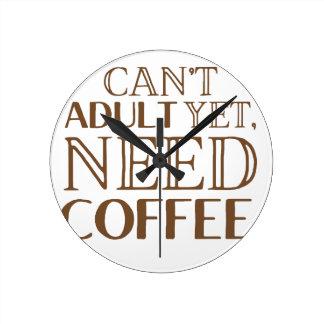 Não pode adulto ainda, o café da necessidade relógios para pendurar