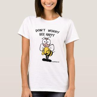 Não preocupe a abelha feliz camisetas