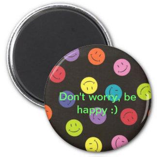 Não se preocupe esteja-se feliz imã