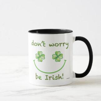 Não se preocupe seja caneca irlandesa
