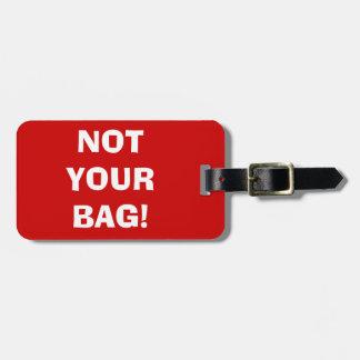 NÃO SEU SACO Tag da bagagem do design vermelhos Etiqueta Para Mala