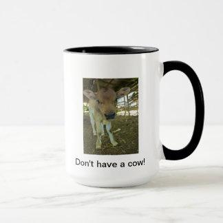 Não tenha uma caneca de café da vaca