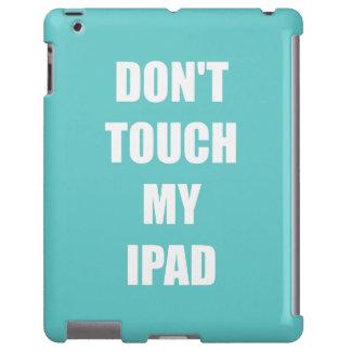 """""""Não toque capa de ipad no meu iPad"""" Capa Para iPad"""