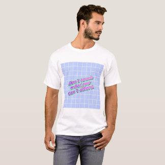 Não toque no t-shirt