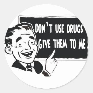 NÃO USE DROGAS ADESIVOS REDONDOS