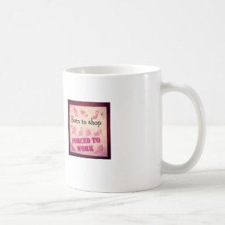Nascer a comprar e ser forçado para trabalhar caneca de café