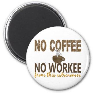 Nenhum café nenhum astrónomo de Workee Ímã Redondo 5.08cm
