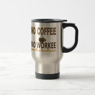 Nenhum café nenhum cabeleireiro de Workee Caneca