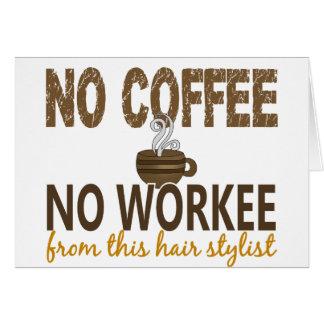 Nenhum café nenhum cabeleireiro de Workee Cartao