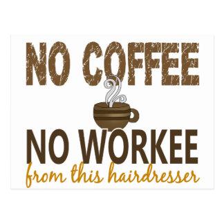 Nenhum café nenhum cabeleireiro de Workee Cartão Postal