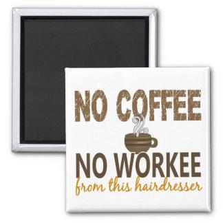Nenhum café nenhum cabeleireiro de Workee Imãs De Refrigerador