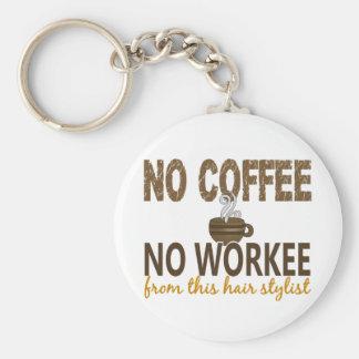 Nenhum café nenhum cabeleireiro de Workee Chaveiros
