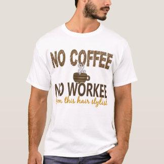 Nenhum café nenhum cabeleireiro de Workee T-shirt