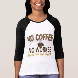 Nenhum café nenhum cabeleireiro de Workee Tshirt