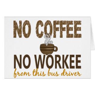 Nenhum café nenhum condutor de autocarro de Workee Cartões