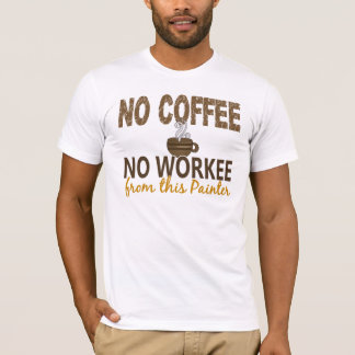 Nenhum café nenhum pintor de Workee Tshirt