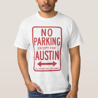 Nenhum estacionamento à exceção do sinal de Austin Camiseta